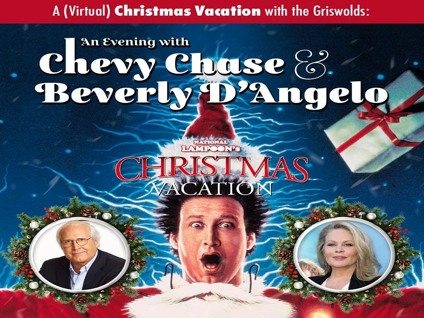 More Info for A (Virtual) Christmas Vacation with the Griswold's: An Evening with Chevy Chase and Beverly D'Angelo