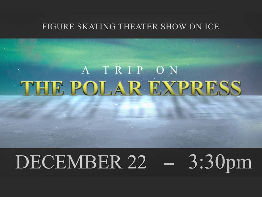 More Info for A Trip on the Polar Express – Ice Skating Show